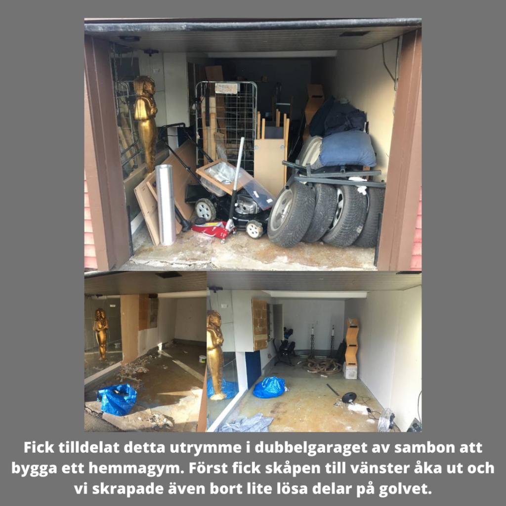 Fick tilldelat detta utrymme i dubbelgaraget av sambon att bygga ett hemmagym.Först fick skåpen till vänster åka ut och vi skrapade även bort lite lösa delar på golvet.